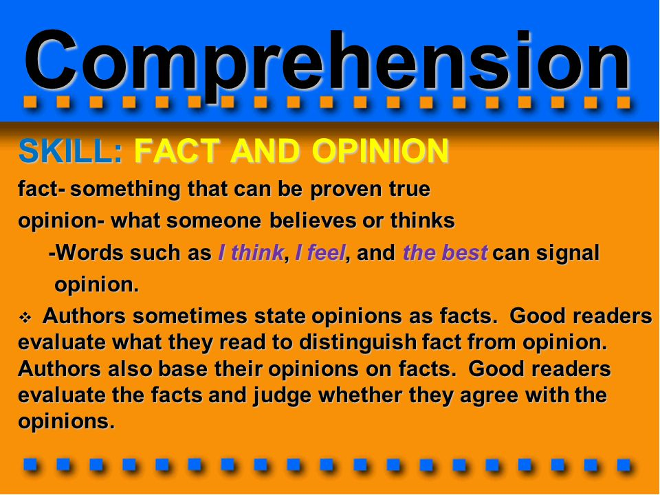 Comprehension SKILL: FACT AND OPINION
