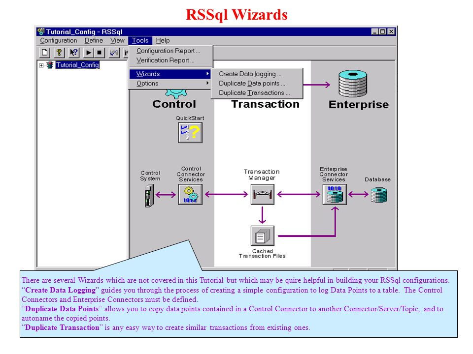 RSSql Wizards There are several Wizards which are not covered in this Tutorial but which may be quire helpful in building your RSSql configurations.