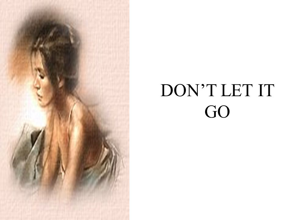 DON'T LET IT GO