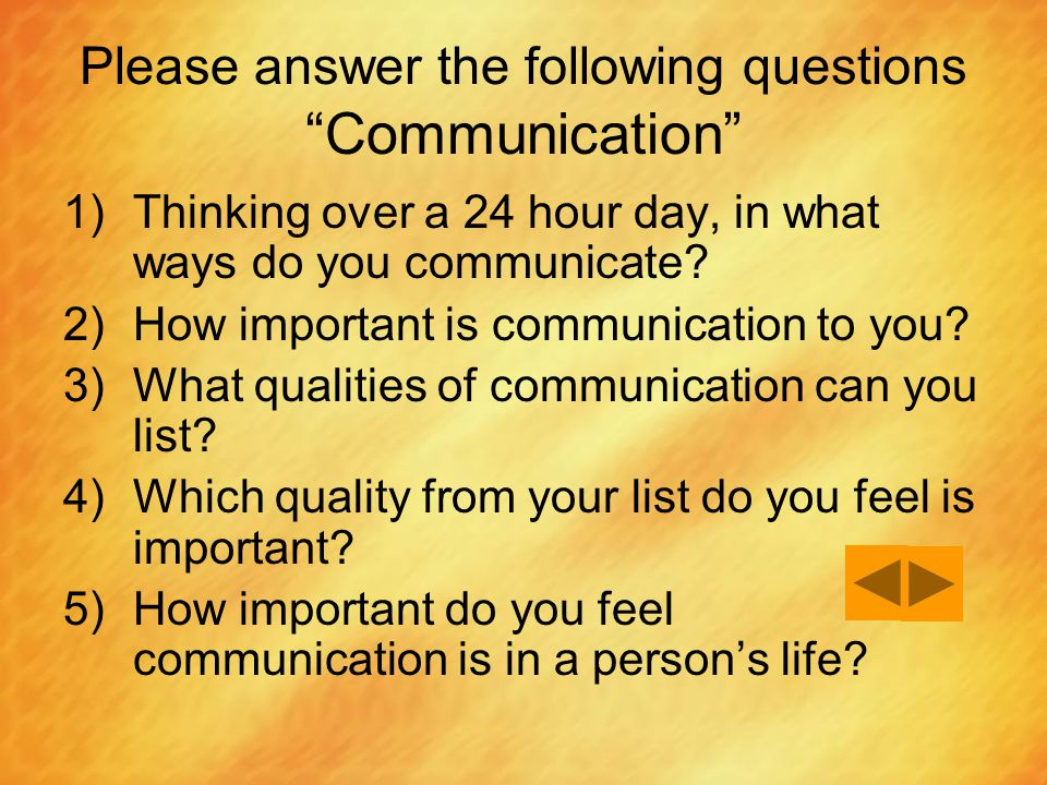 Please answer the following questions Communication