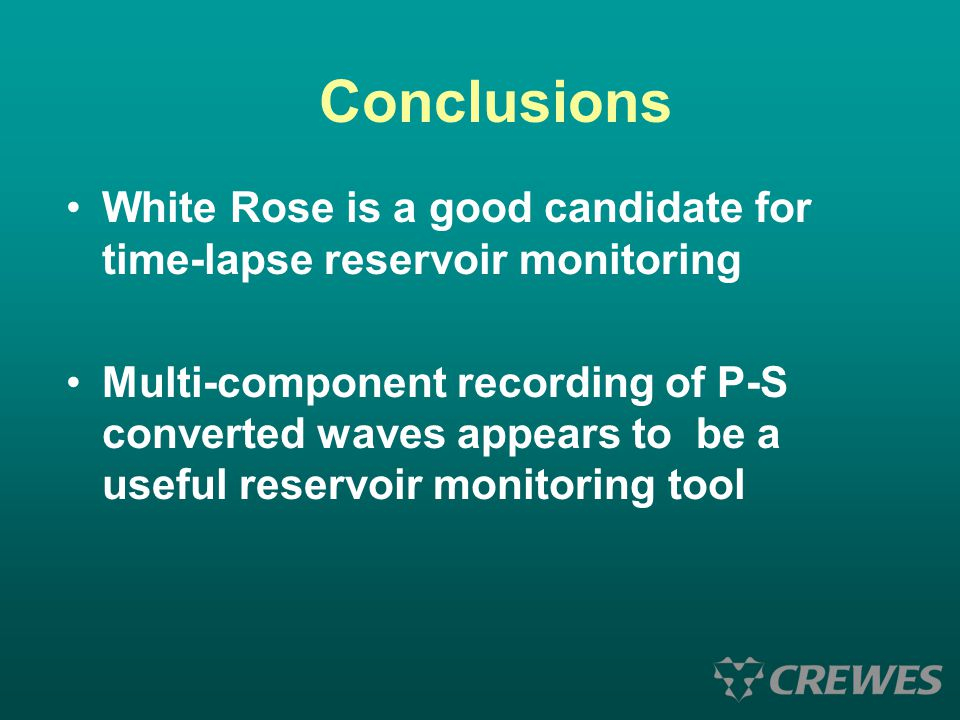 Conclusions White Rose is a good candidate for time-lapse reservoir monitoring.
