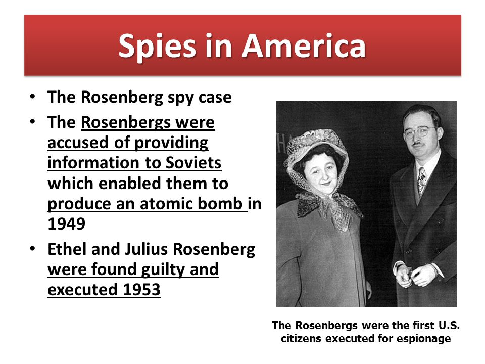 The Rosenbergs were the first U.S. citizens executed for espionage