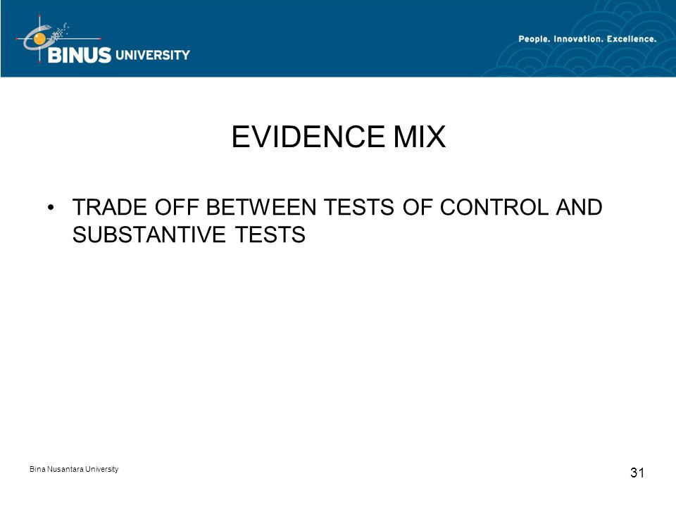 EVIDENCE MIX TRADE OFF BETWEEN TESTS OF CONTROL AND SUBSTANTIVE TESTS