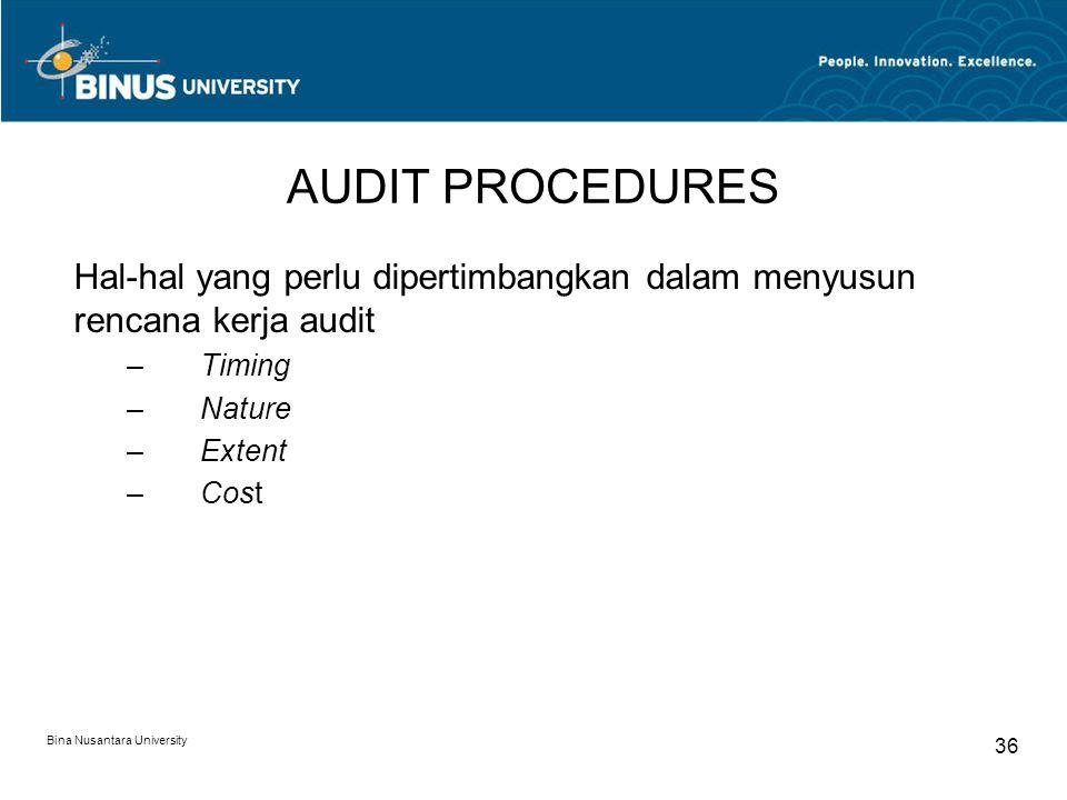 AUDIT PROCEDURES Hal-hal yang perlu dipertimbangkan dalam menyusun rencana kerja audit. Timing. Nature.