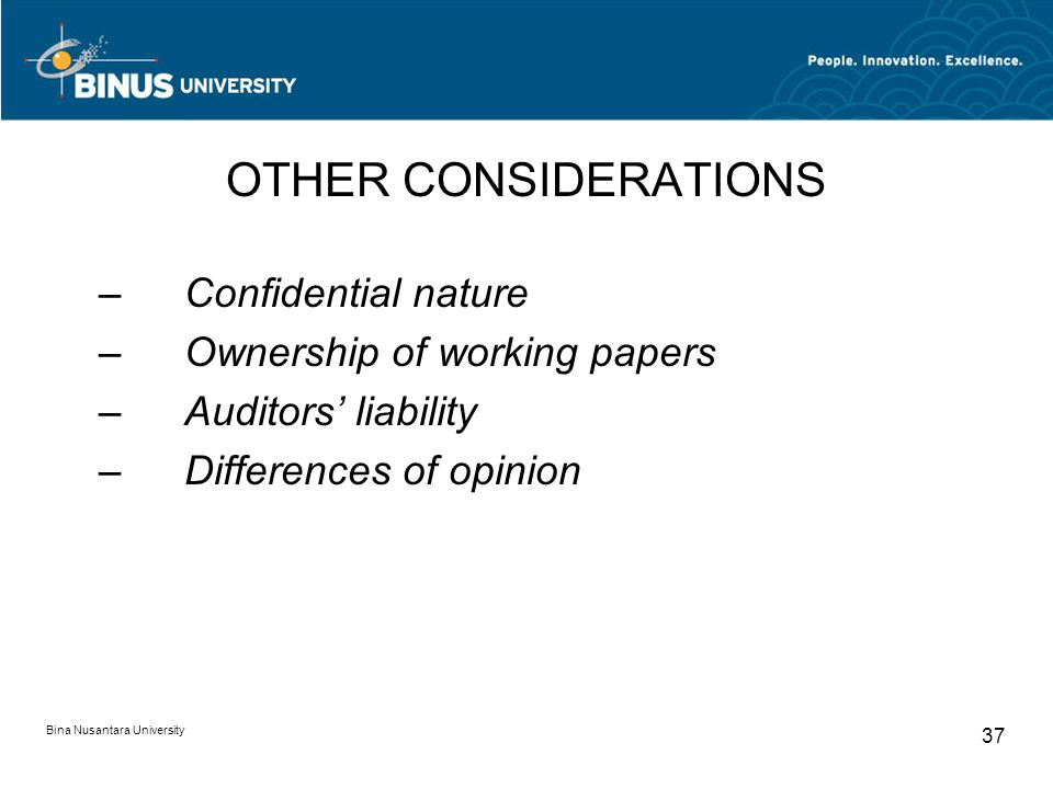 OTHER CONSIDERATIONS Confidential nature Ownership of working papers