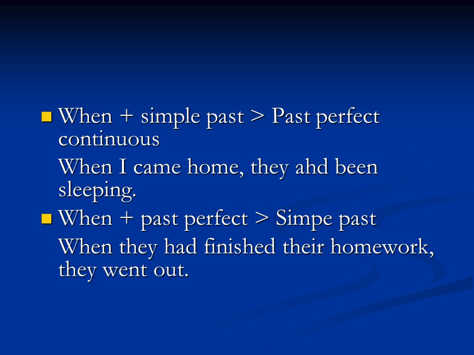 When + simple past > Past perfect continuous