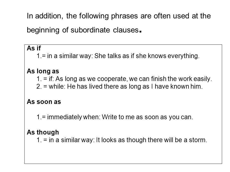 In addition, the following phrases are often used at the beginning of subordinate clauses.