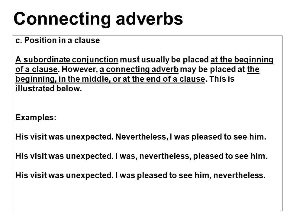 Connecting adverbs c. Position in a clause