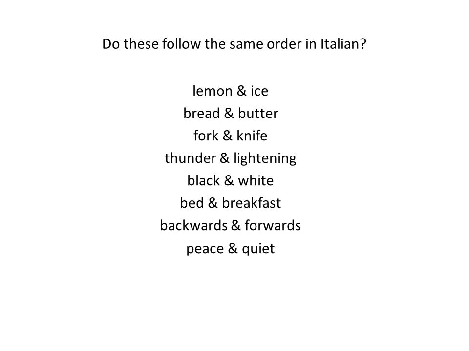 Do these follow the same order in Italian
