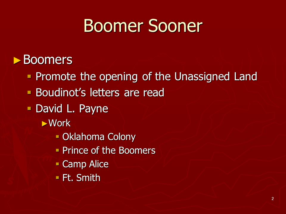 Boomer Sooner Boomers Promote the opening of the Unassigned Land