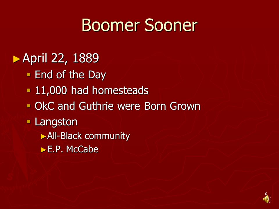 Boomer Sooner April 22, 1889 End of the Day 11,000 had homesteads