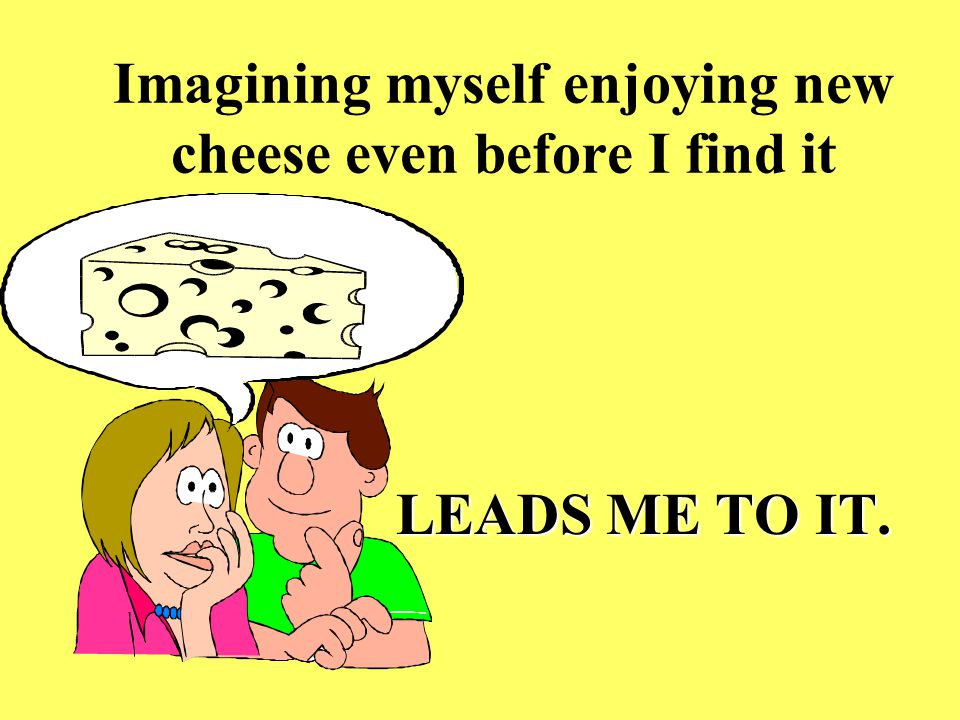 Imagining myself enjoying new cheese even before I find it