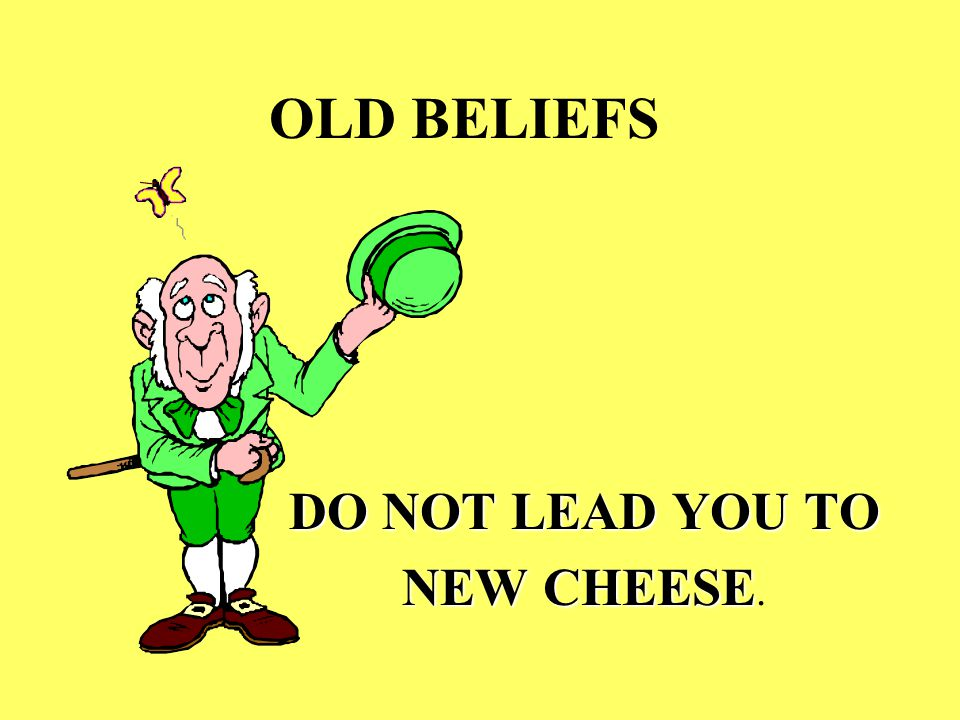 DO NOT LEAD YOU TO NEW CHEESE.