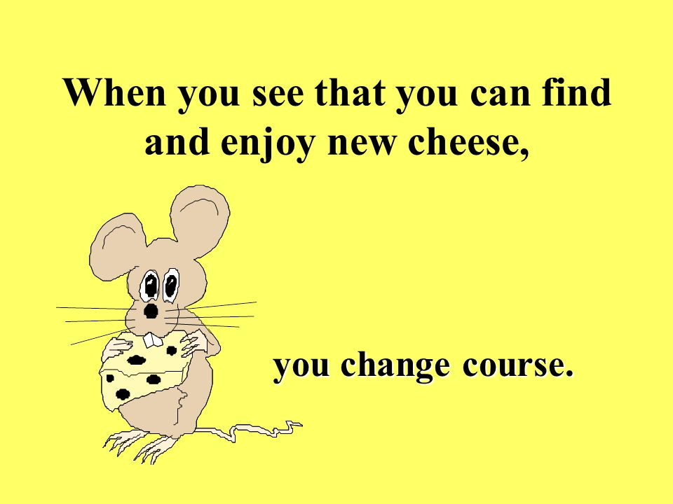 When you see that you can find and enjoy new cheese,