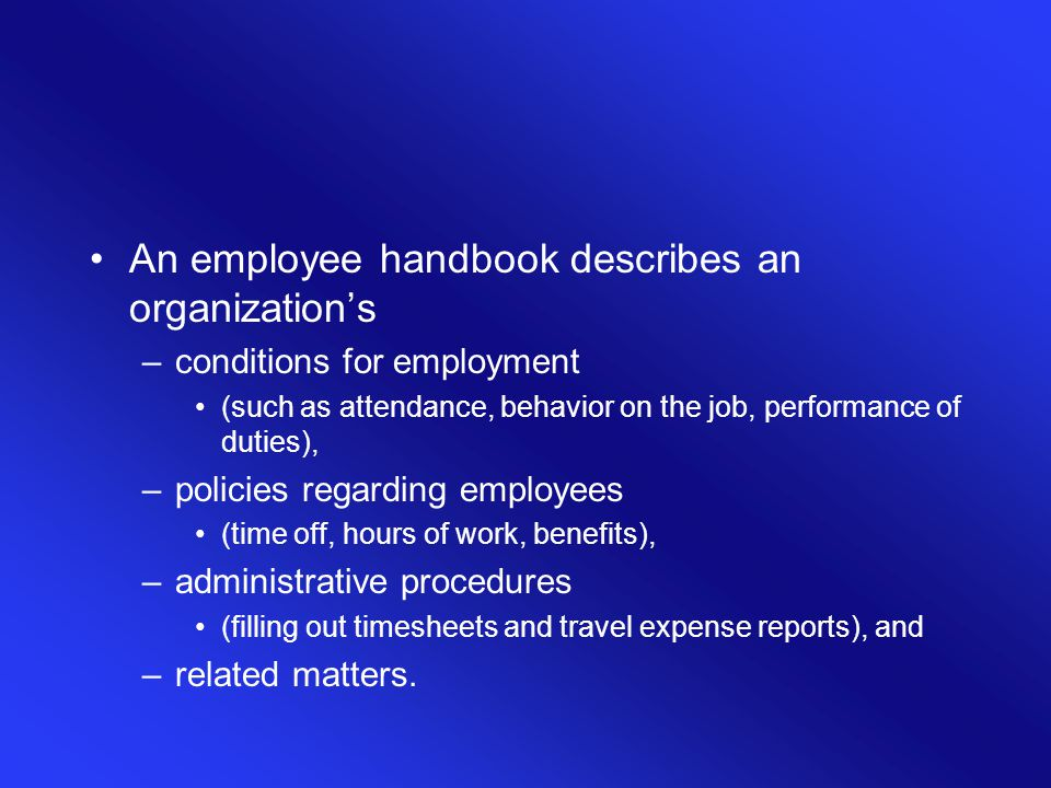 An employee handbook describes an organization's
