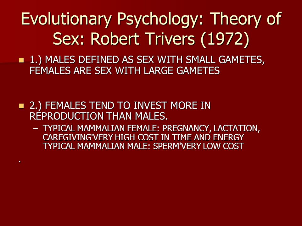 Evolutionary Psychology: Theory of Sex: Robert Trivers (1972)