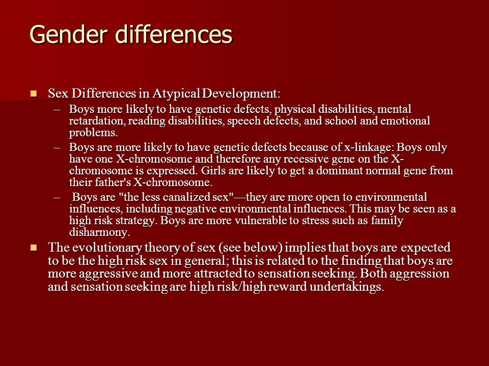 Gender differences Sex Differences in Atypical Development: