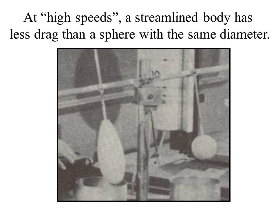At high speeds , a streamlined body has