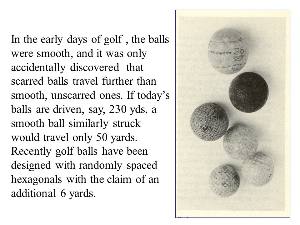 In the early days of golf , the balls