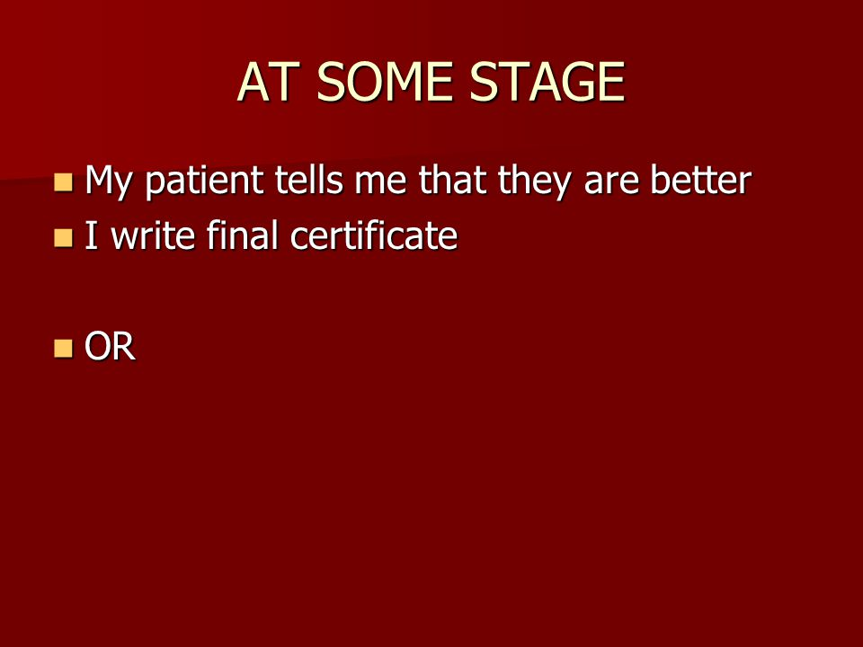 AT SOME STAGE My patient tells me that they are better