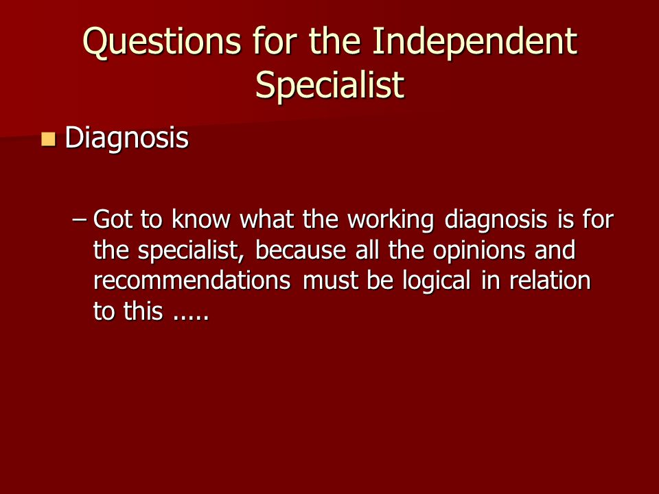 Questions for the Independent Specialist