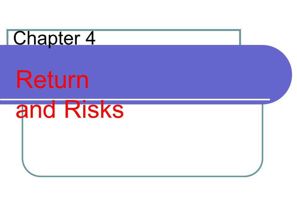Chapter 4 Return and Risks