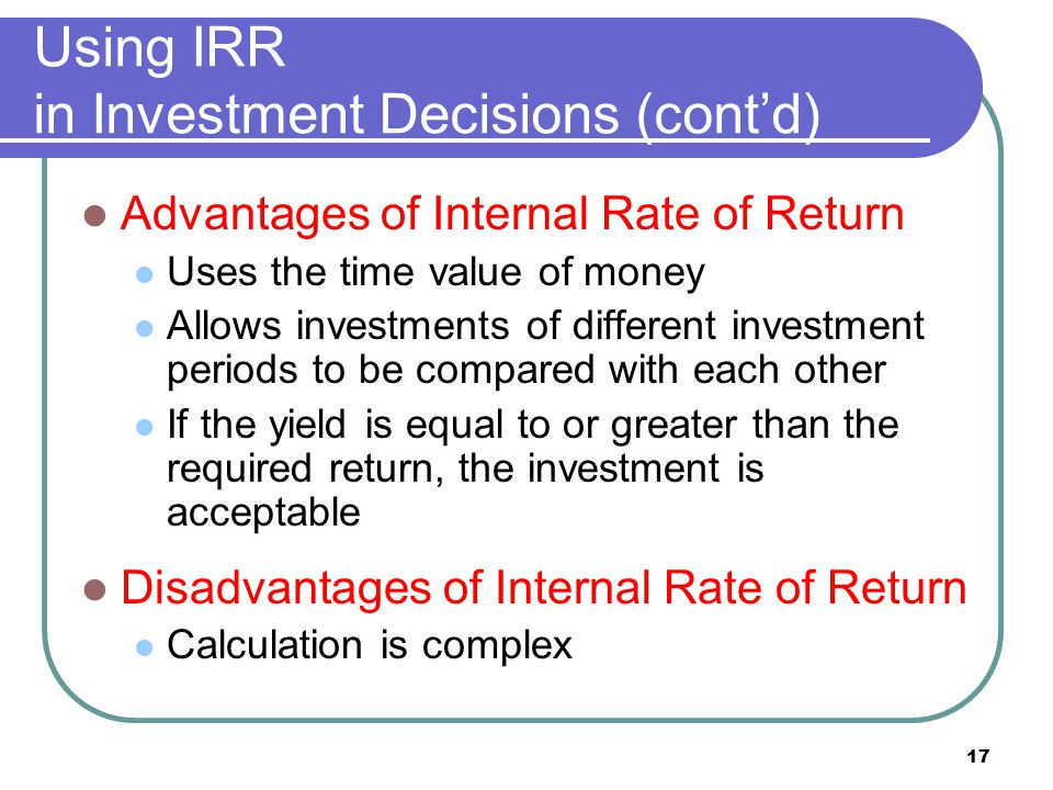 Using IRR in Investment Decisions (cont'd)