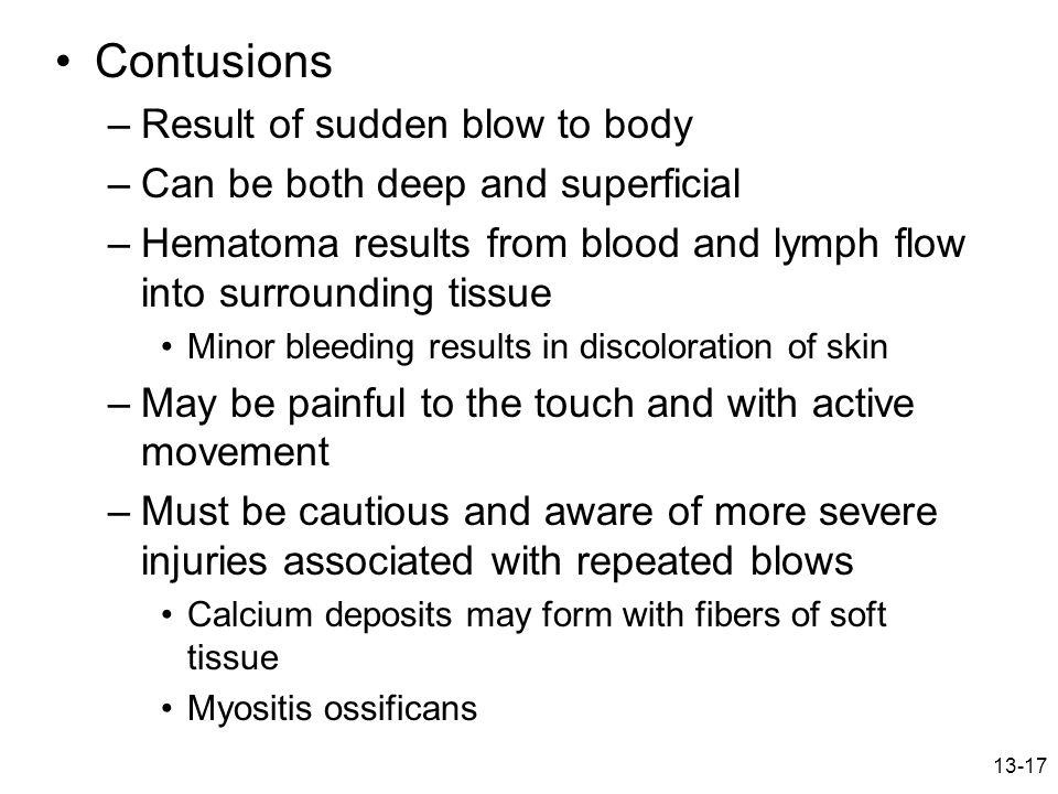 Contusions Result of sudden blow to body
