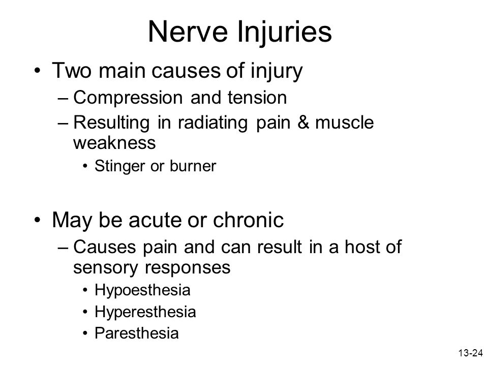Nerve Injuries Two main causes of injury May be acute or chronic