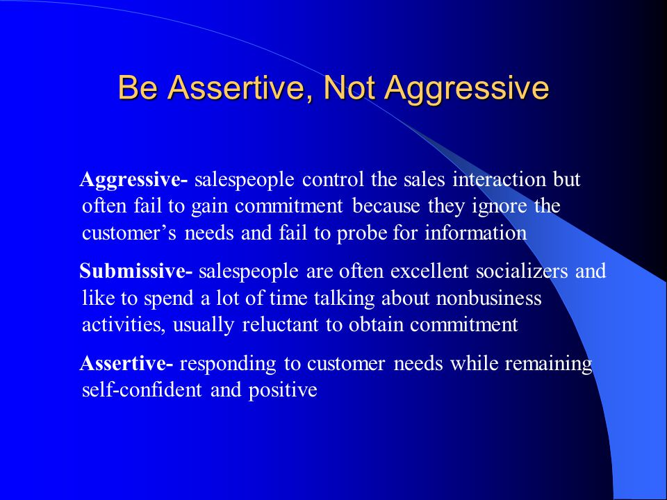 Be Assertive, Not Aggressive