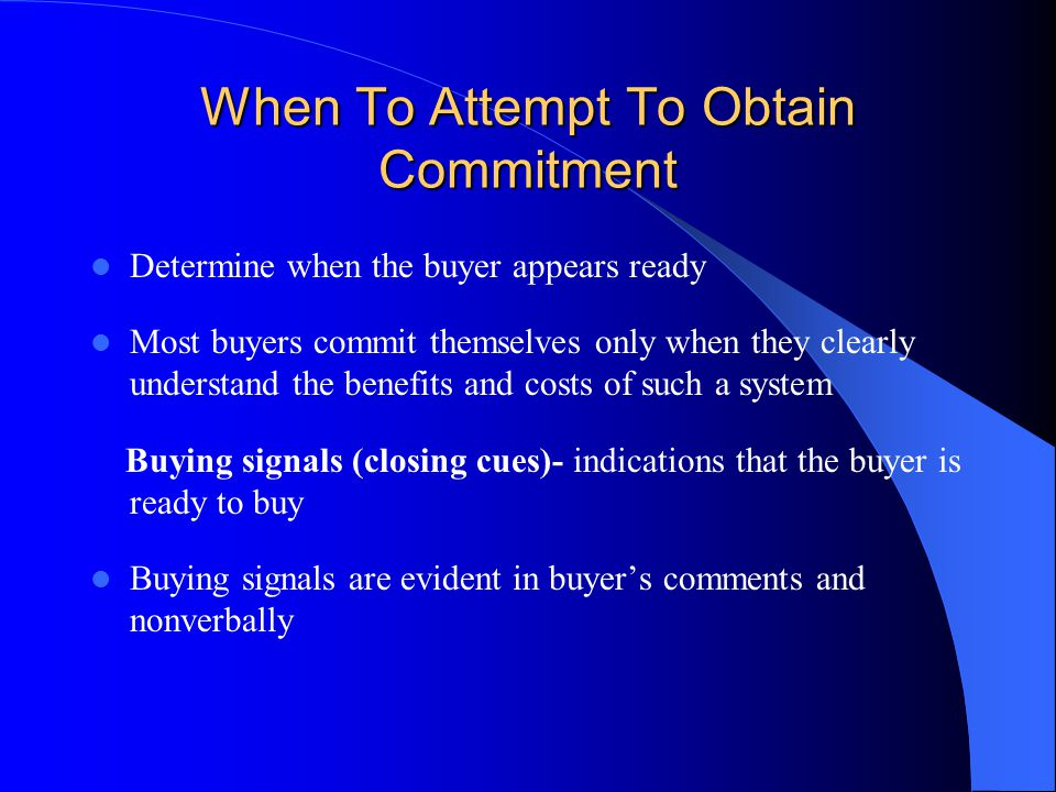 When To Attempt To Obtain Commitment