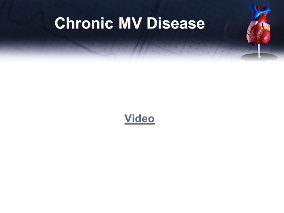 Chronic MV Disease Video