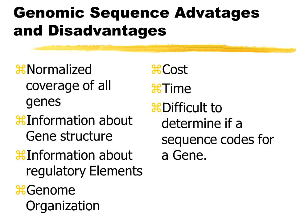 Genomic Sequence Advatages and Disadvantages