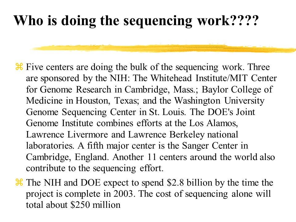 Who is doing the sequencing work