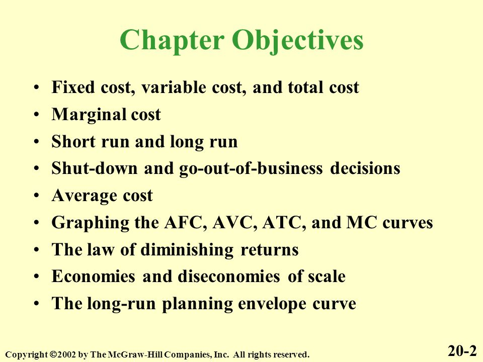 Chapter Objectives Fixed cost, variable cost, and total cost