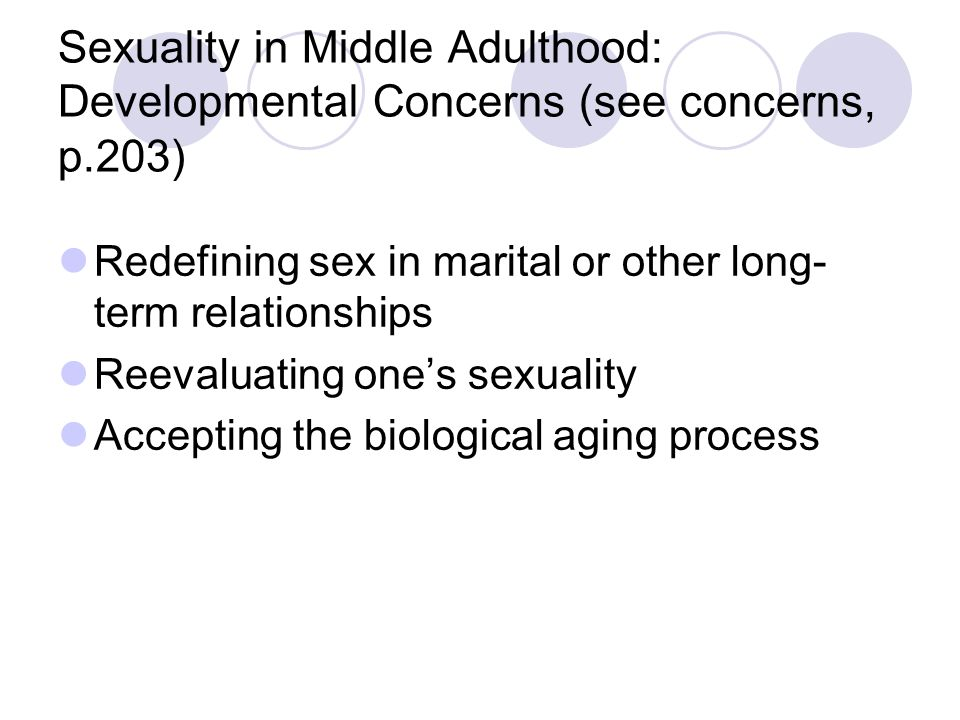 Sexuality in Middle Adulthood: Developmental Concerns (see concerns, p