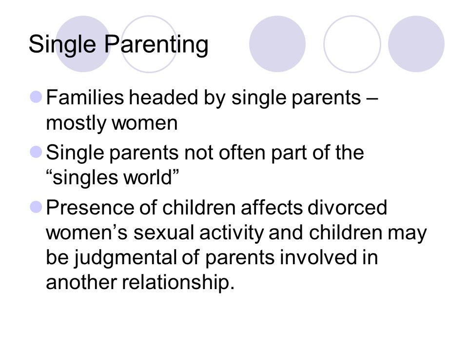 Single Parenting Families headed by single parents – mostly women