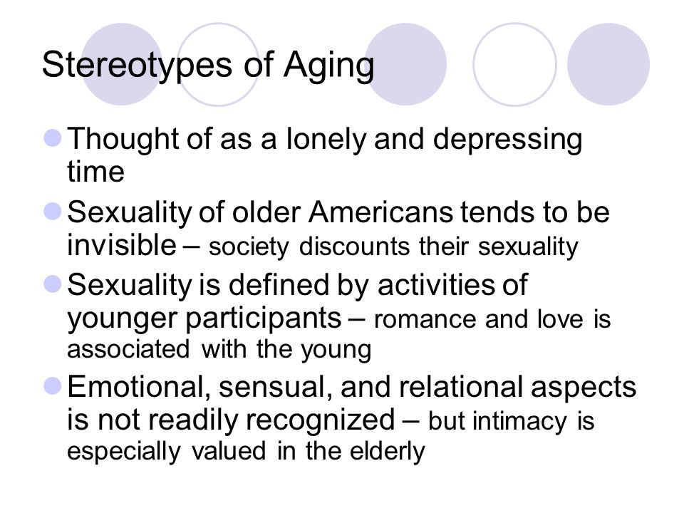 Stereotypes of Aging Thought of as a lonely and depressing time