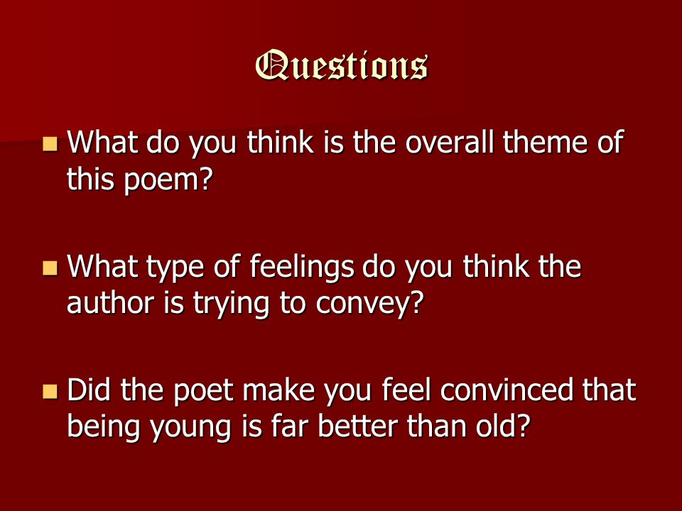 Questions What do you think is the overall theme of this poem