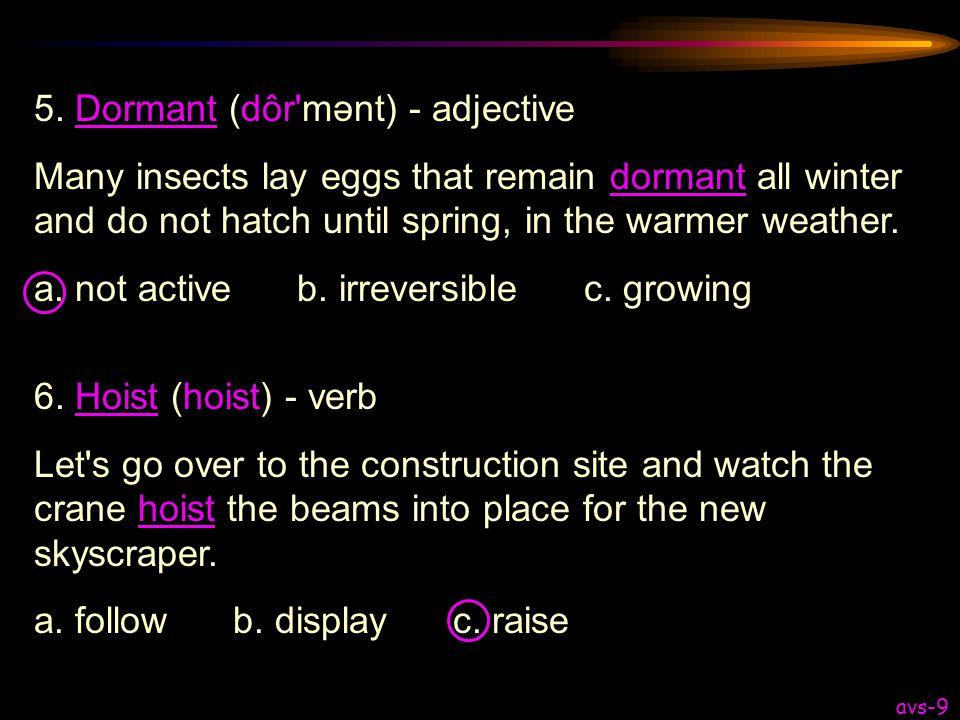 5. Dormant (dôr mənt) - adjective
