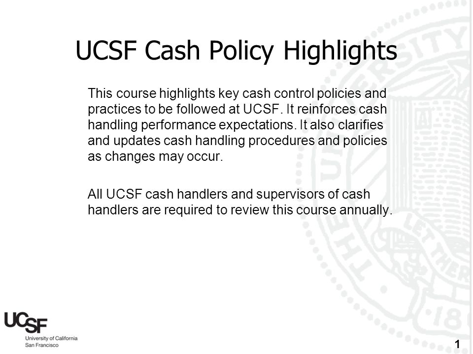UCSF Cash Policy Highlights