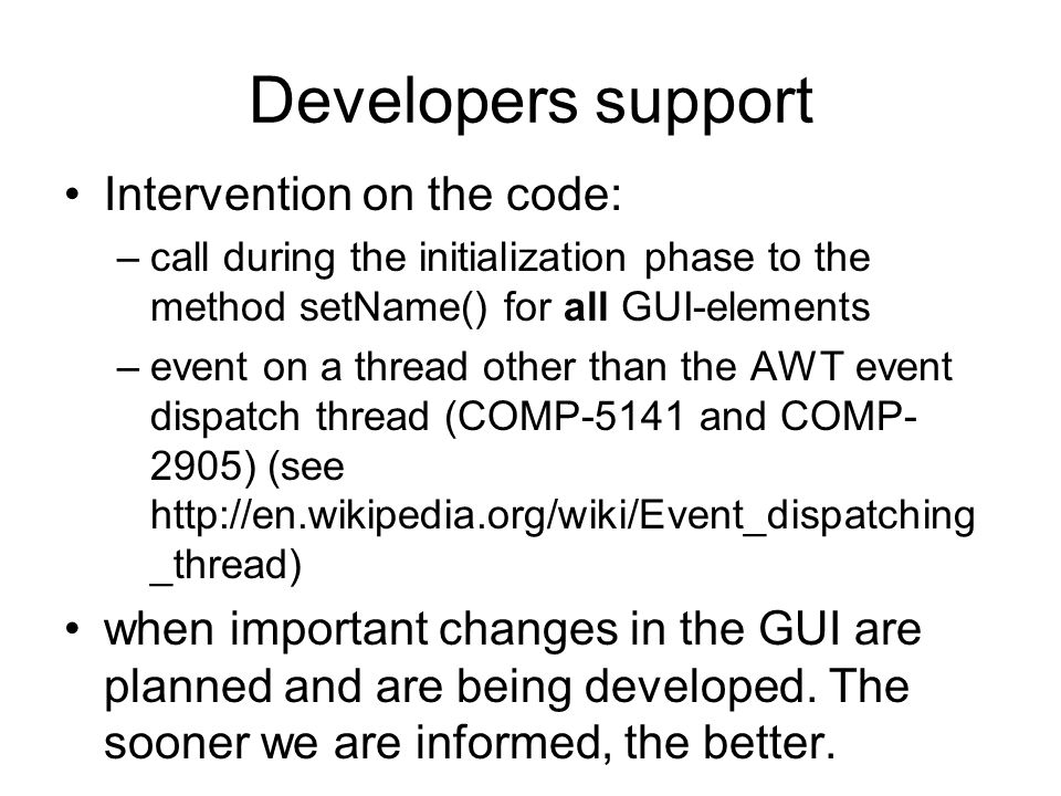 Developers support Intervention on the code: