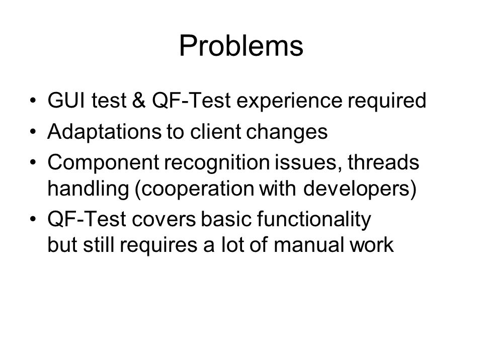 Problems GUI test & QF-Test experience required