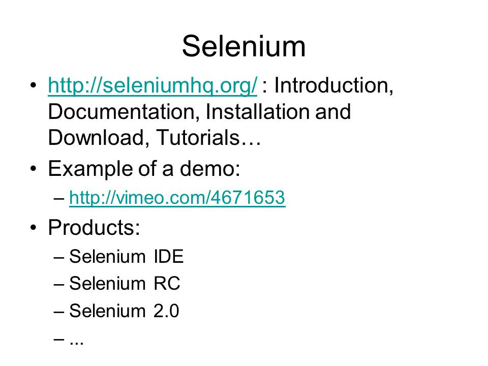 Selenium http://seleniumhq.org/ : Introduction, Documentation, Installation and Download, Tutorials…