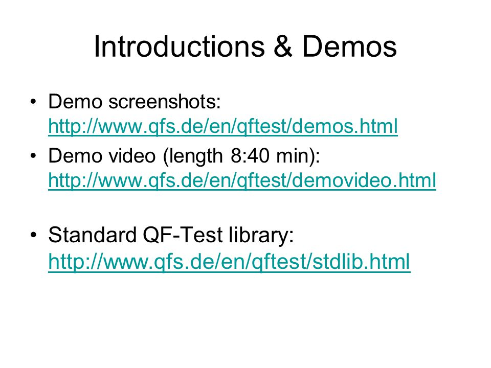 Introductions & Demos Demo screenshots: http://www.qfs.de/en/qftest/demos.html.