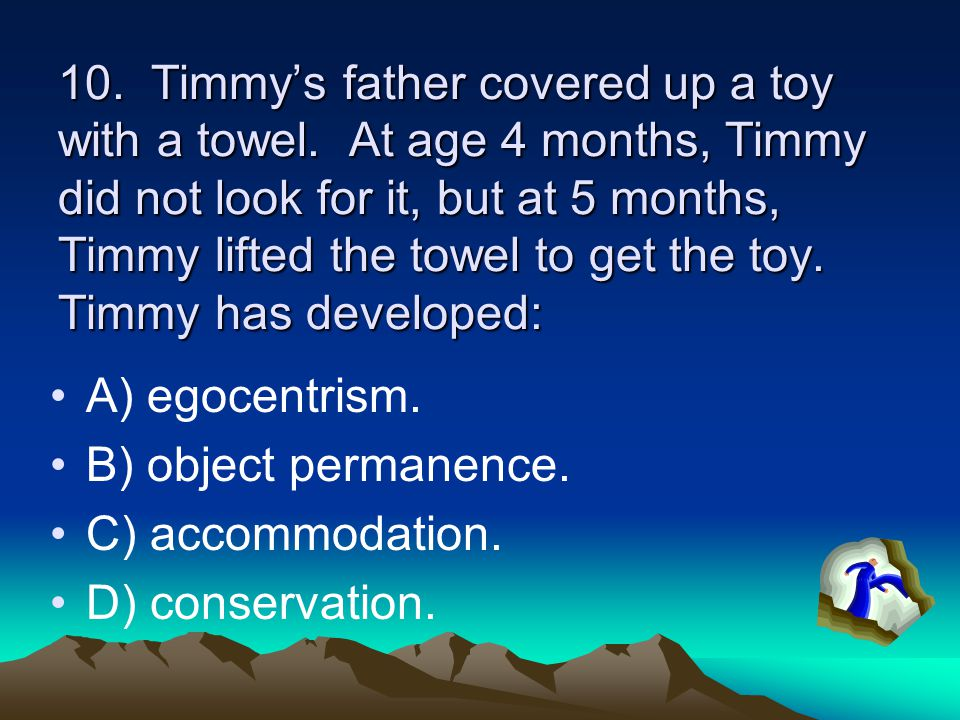 10. Timmy's father covered up a toy with a towel