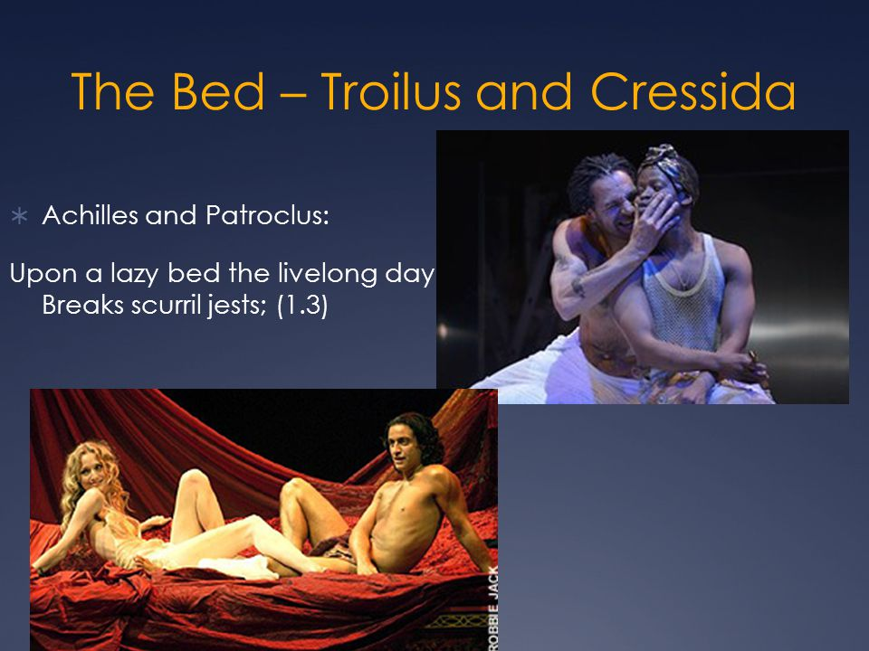 The Bed – Troilus and Cressida