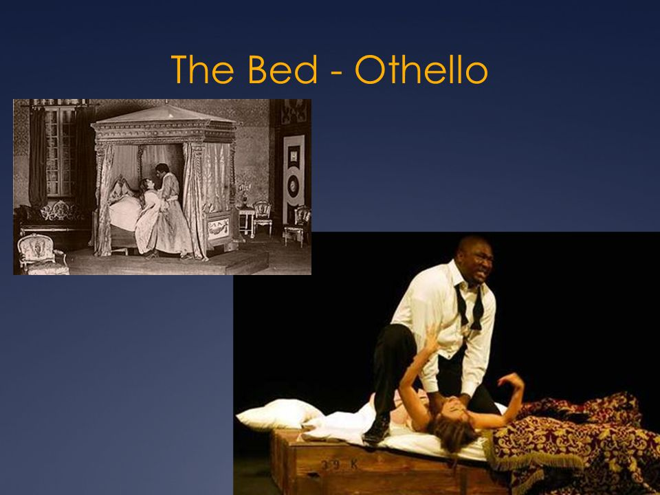 The Bed - Othello