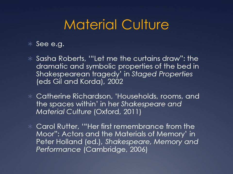 Material Culture See e.g.