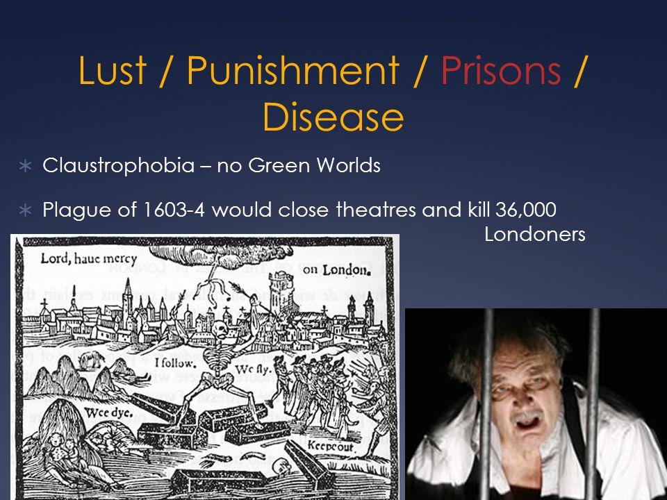 Lust / Punishment / Prisons / Disease